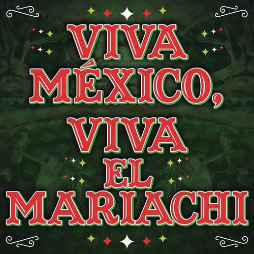 Viva México, Viva El Mariachi de Various Artists