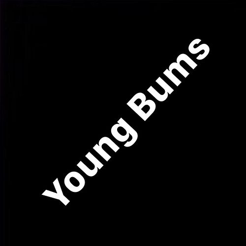 A Young Bum's Production by Young Bums