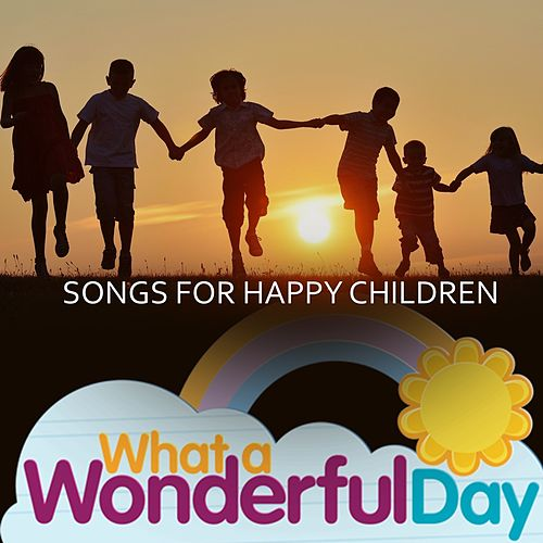 What a Wonderful Day (Songs For Happy Children) de Various Artists