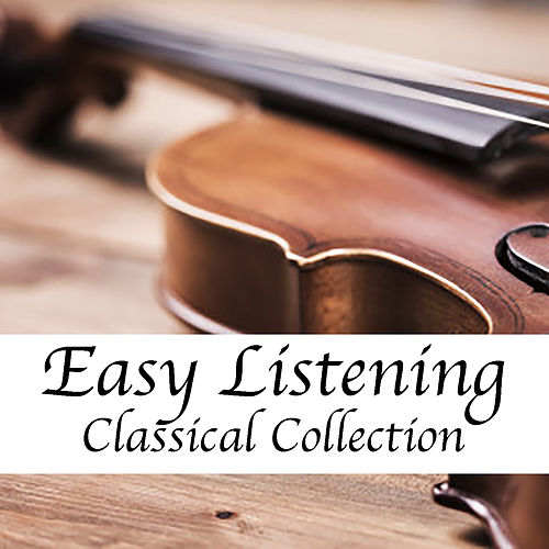 Easy Listening Classical Collection by Various Artists