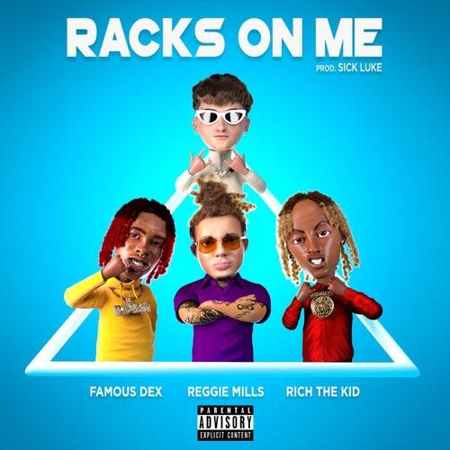 Racks On Me (feat. Rich The Kid, Famous Dex) de Sick Luke Reggie Mills