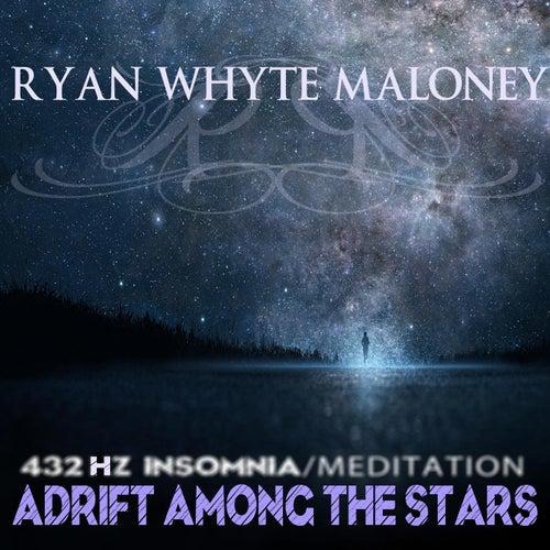 Adrift Among the Stars: 432 Hz Insomnia (Meditation) de Ryan Whyte Maloney