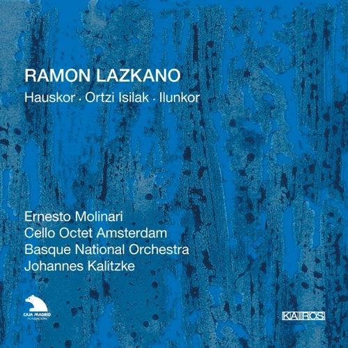 Lazkano: Hauskor, Ortzi Isilak & Ilunkor by Basque National Orchestra
