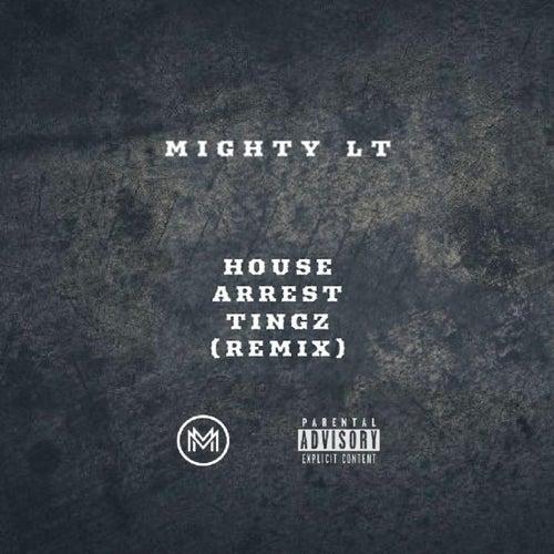 House Arrest Tingz de Mighty Lt