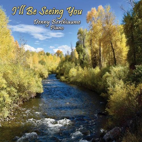 I'll Be Seeing You de Denny Berthiaume