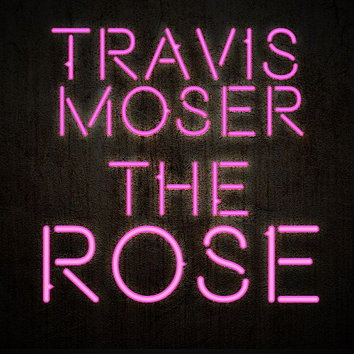 The Rose von Travis Moser