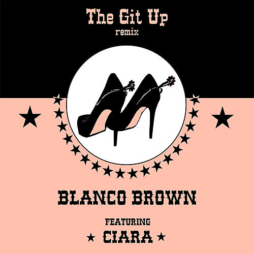 The Git Up (feat. Ciara) (Remix) von Blanco Brown