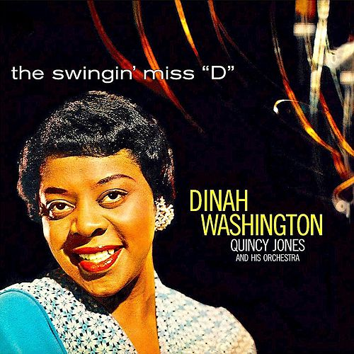The Swingin' Miss ''D'' (Remastered) by Dinah Washington