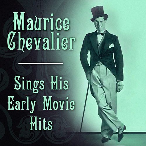 Maurice Chevalier Sings His Early Movie Hits de Maurice Chevalier