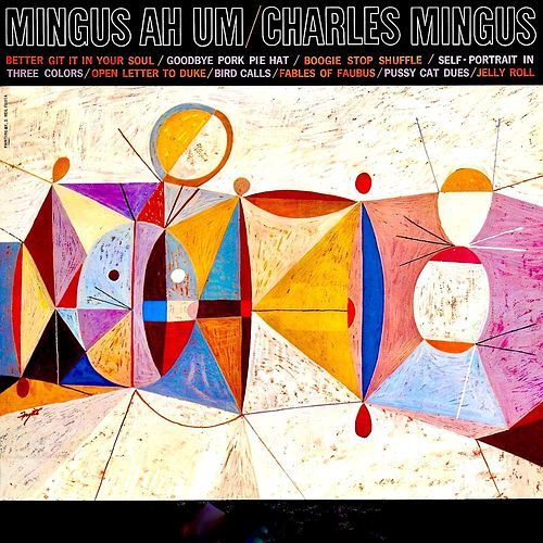 Mingus Ah Um (Remastered) by Charles Mingus
