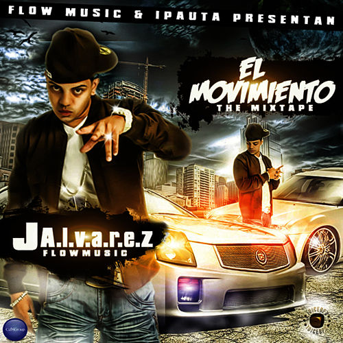 El Movimiento: The Mixtape by J. Alvarez