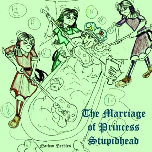 The Marriage of Princess Stupidhead de Nathan Peebles