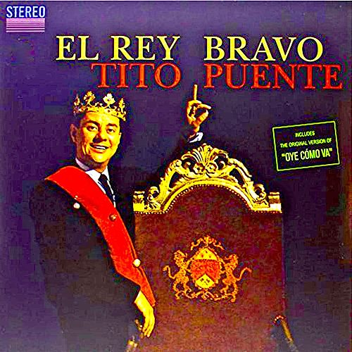 El Rey Bravo! (Remastered) von Tito Puente
