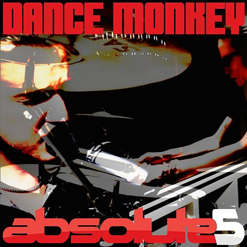 Dance Monkey by Absolute5