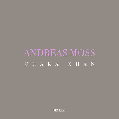 Chaka Khan (Remixes) de Andreas Moss