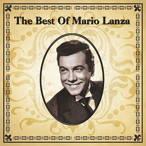 The Best Of Mario Lanza von Mario Lanza