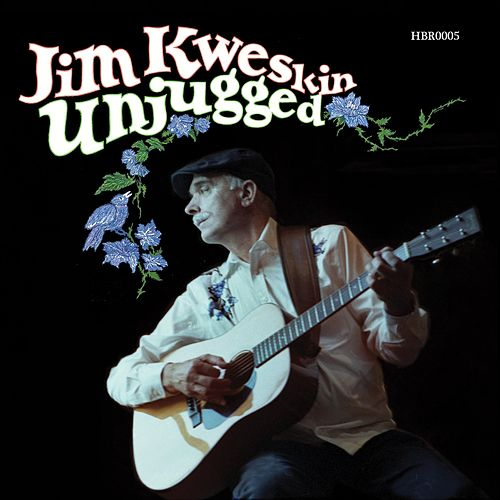 Unjugged de Jim Kweskin