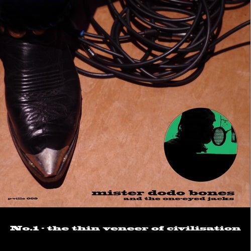 No. 1 the Thin Veneer of Civilisation by Mister Dodo Bones