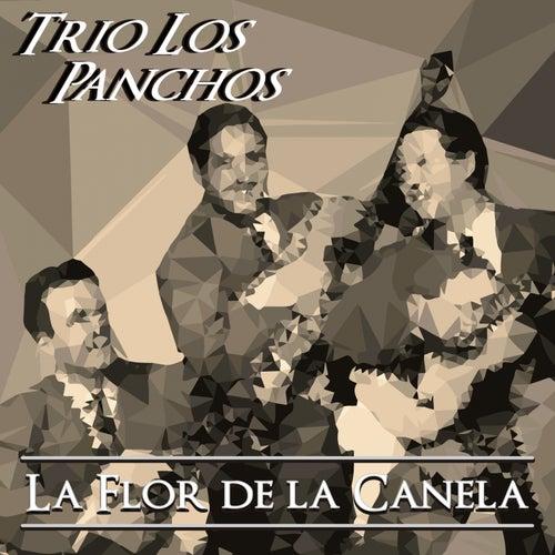 La Flor de la Canela von Trío Los Panchos