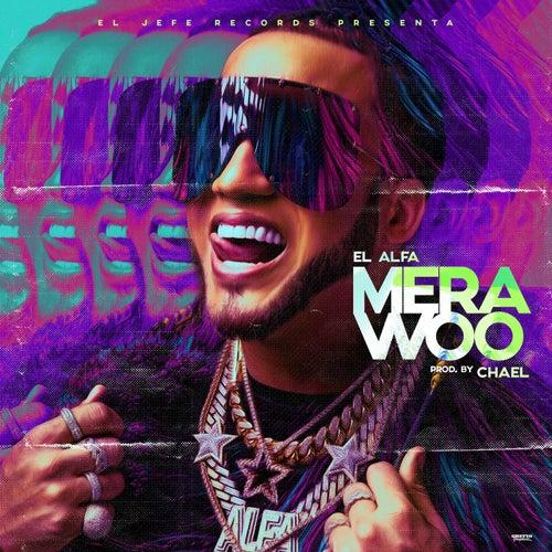 Mera Woo de El Alfa