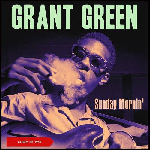 Sunday Mornin' (Album of 1962) de Grant Green