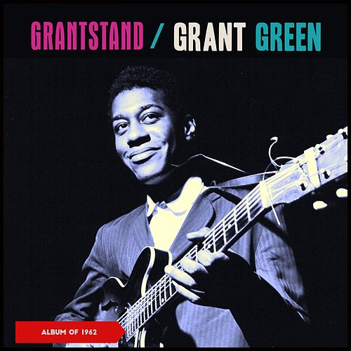Grantstand (Album of 1962) von Grant Green
