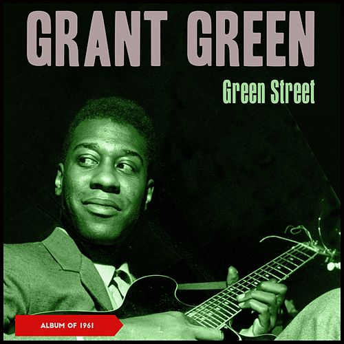 Green Street (Album of 1961) by Grant Green
