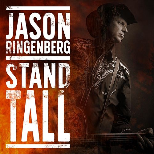 Stand Tall by Jason Ringenberg