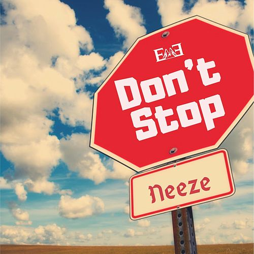 Don't Stop by Neeze