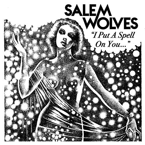 I Put a Spell on You by Salem Wolves