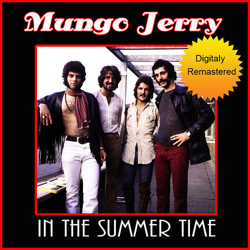 In The Summertime - Remastered by Mungo Jerry