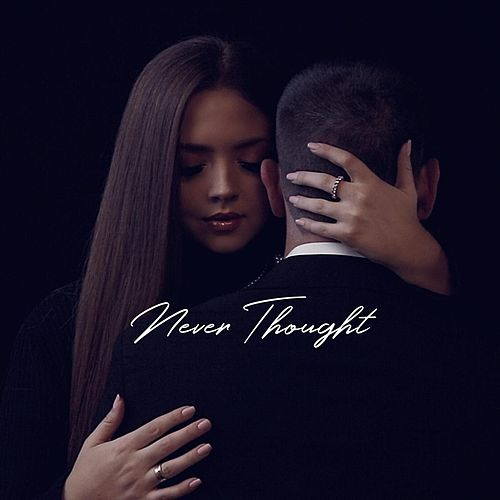Never Thought by Olivia King