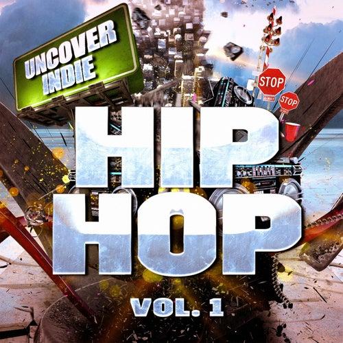 Uncover Indie: Hip-Hop, Vol. 1 (Zeitgenössischer Straßen-Rap) de Verschiedene Interpreten