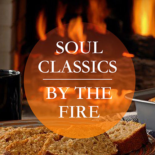 Soul Classics By The Fire by Various Artists