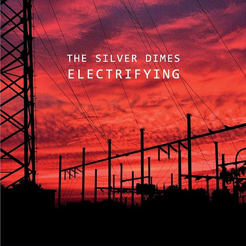 Electrifying by The Silver Dimes