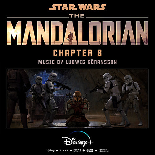 The Mandalorian: Chapter 8 (Original Score) by Ludwig Göransson