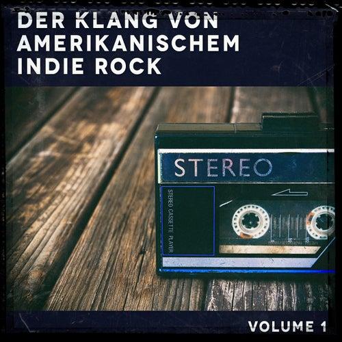 Der Klang von amerikanischem Indie Rock, Vol. 1 de Verschiedene Interpreten