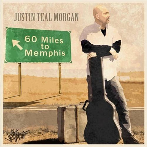 60 Miles to Memphis de Justin Teal Morgan
