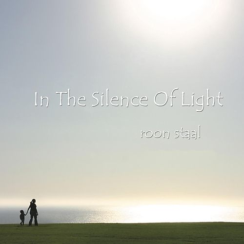 In the Silence of Light de Roon Staal
