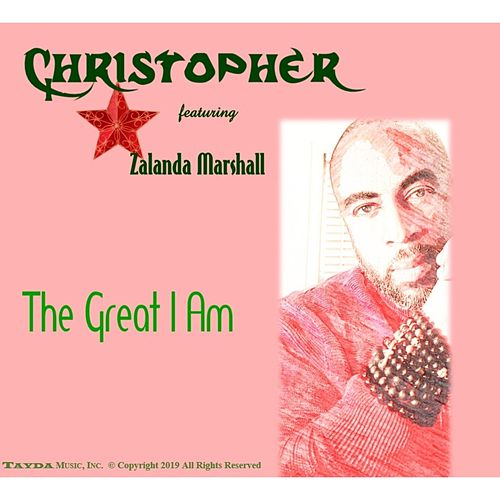 The Great I Am (feat. Zalanda Marshall) by Christopher