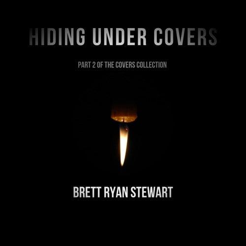 Hiding Under Covers de Brett Ryan Stewart