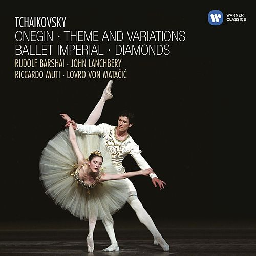Tchaikovsky: Onegin, Theme and Variations, Ballet Imperial by Tchaikovsky: Onegin, Theme and Variations, Ballet Imperial