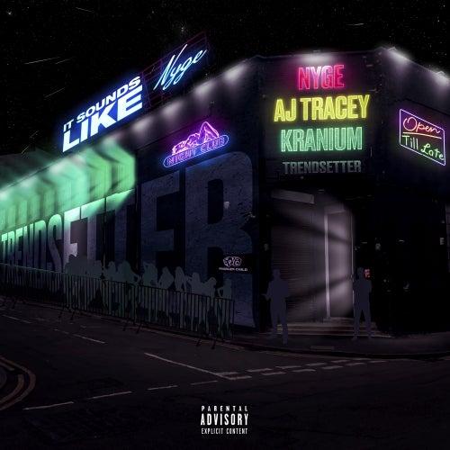 Trendsetter (feat. AJ Tracey & Kranium) de Ny'ge
