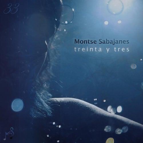 Treinta y Tres (33) by Montse Sabajanes
