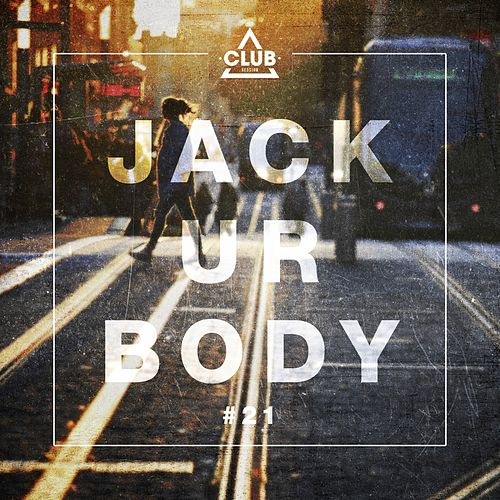 Jack Ur Body #21 by Various Artists