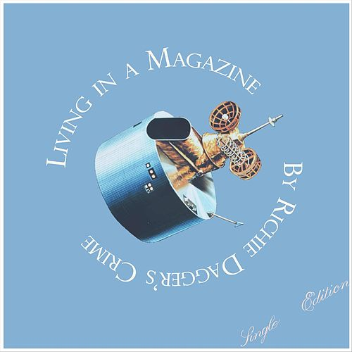 Living in a Magazine by Richie Daggers Crime