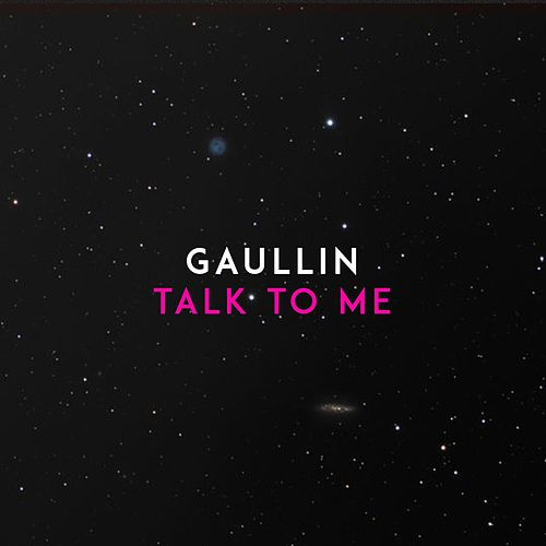 Talk to Me von Gaullin