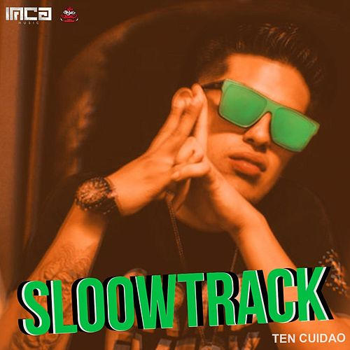 Ten Cuidao by Sloow Track