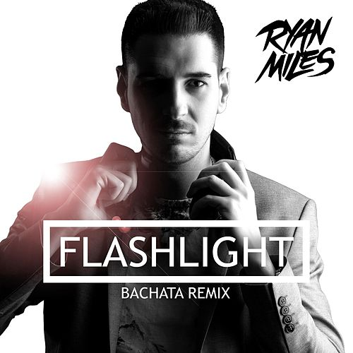 Flashlight (Bachata Remix) de Ryan Miles