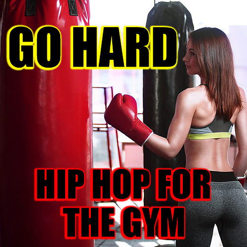 Go Hard Hip Hop For The Gym de Various Artists